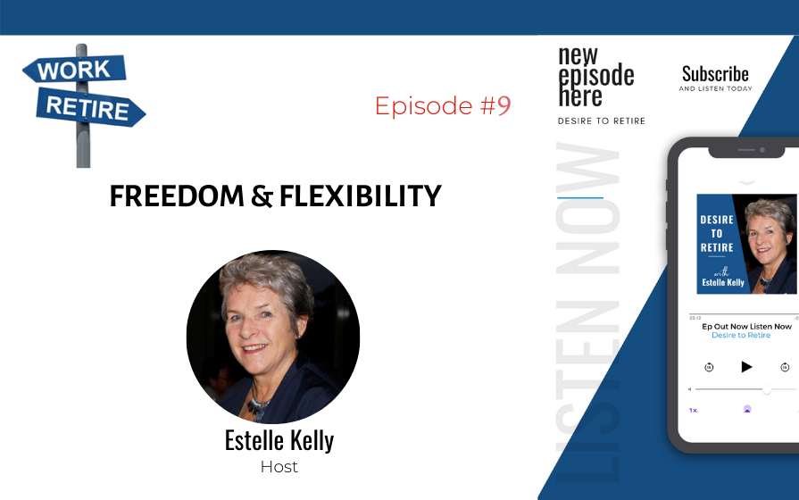 Read more about the article Episode 9: Freedom and Flexibility: How would that feel?