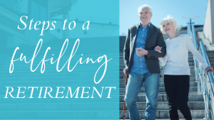 Steps to a fulfilling retirement