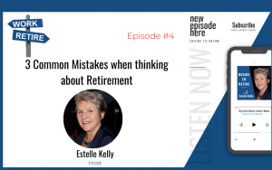 Ep 4: 3 Common Mistakes when thinking about Retirement