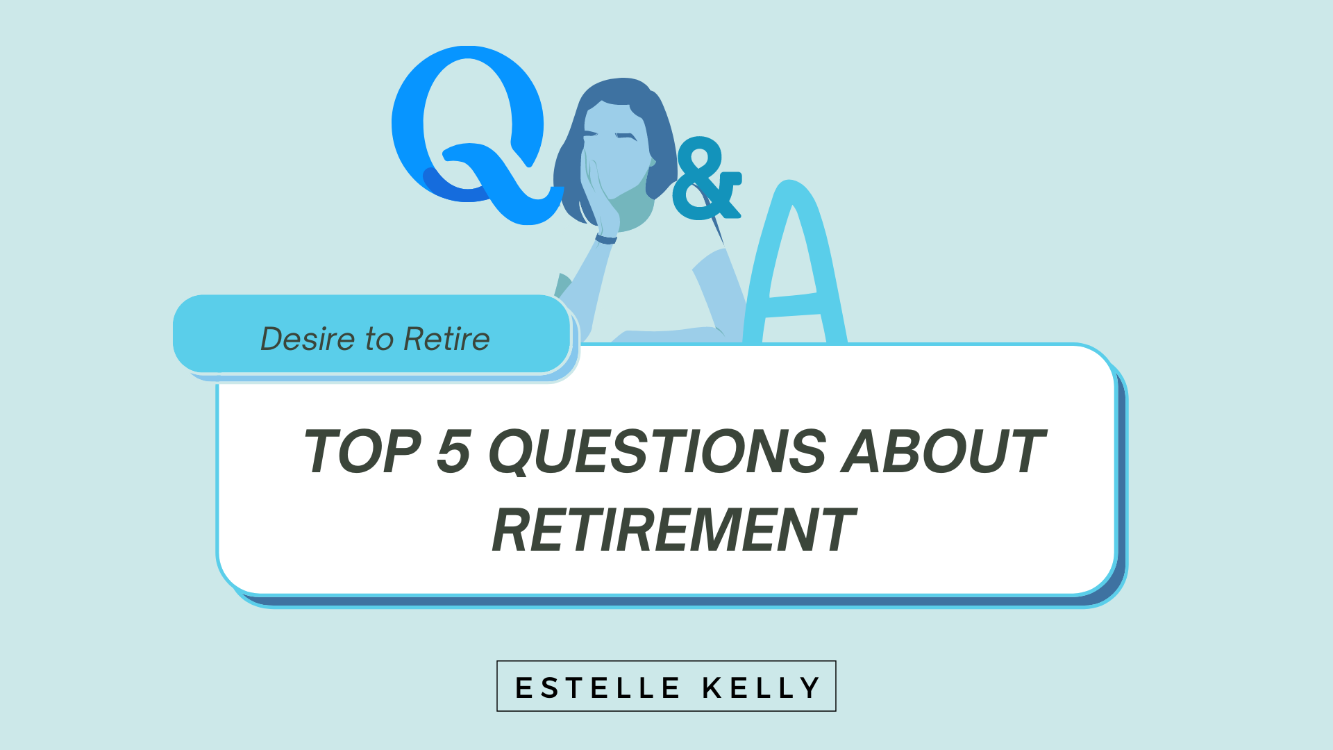 Read more about the article TOP 5 QUESTIONS ABOUT RETIREMENT