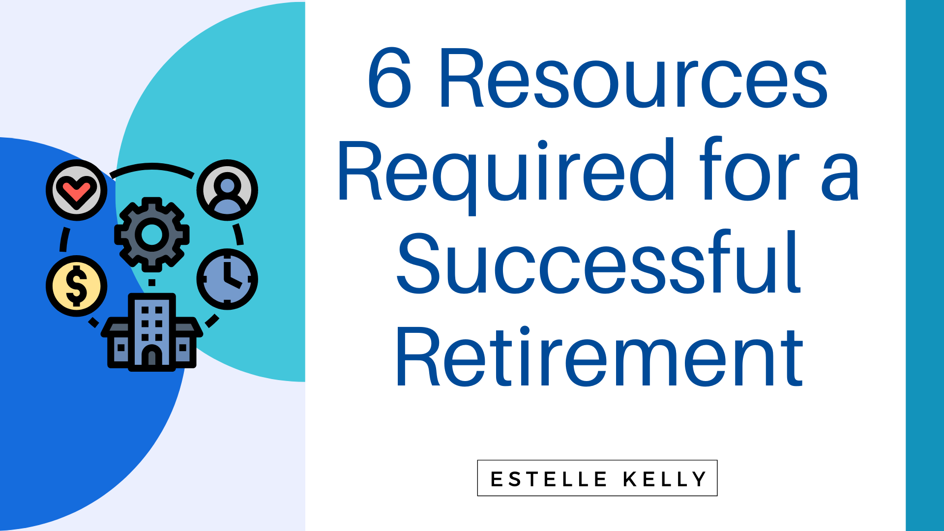 Read more about the article 6 Resources Required for a Successful Retirement
