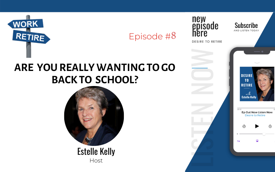 Read more about the article Episode 8: Are You Really Wanting to Go Back to School?