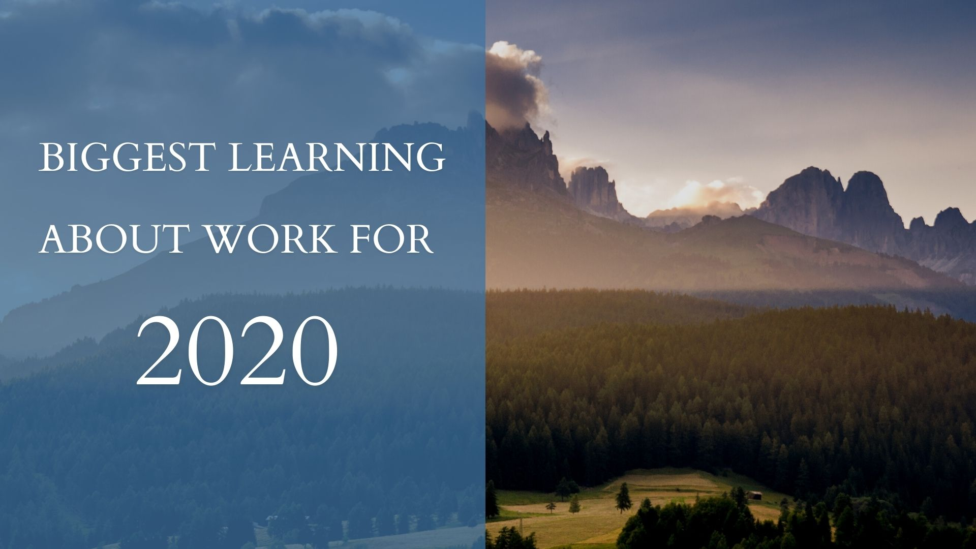 BIGGEST LEARNING ABOUT WORK FOR 2020