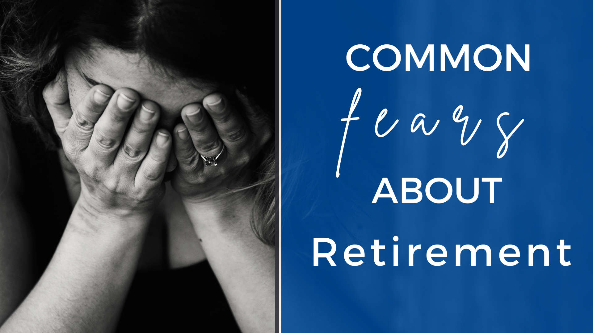 Common Fears About Retirement