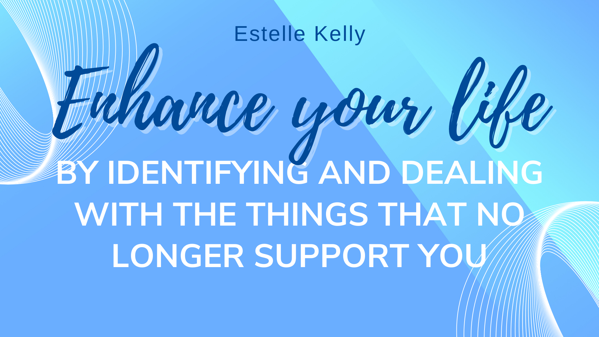 Read more about the article Enhance your life by identifying and dealing with the things that no longer support you