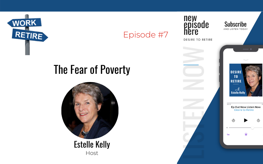 Episode 7: The Fear of Poverty in Retirement