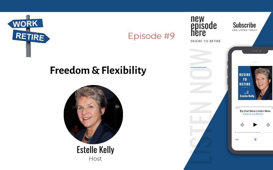Episode 9: Freedom and Flexibility: How would that feel?