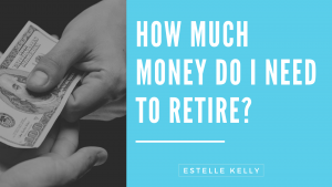 Read more about the article HOW MUCH MONEY DO I NEED TO RETIRE?