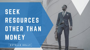 Read more about the article Seek Resources Other Than Money