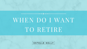 Read more about the article When Do I Want to Retire?
