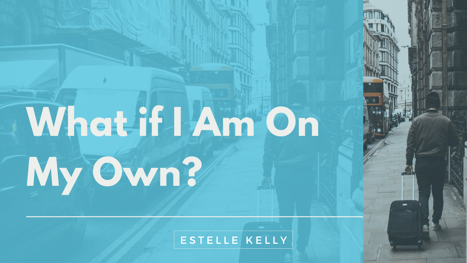 Read more about the article What if I Am On My Own?