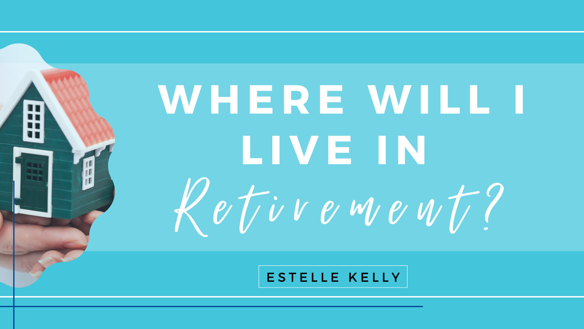You are currently viewing Where will I live in Retirement?
